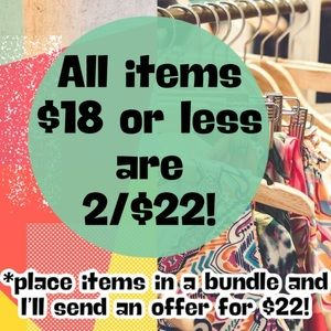 All ITEMS UNDER $18 ARE 2/$22!!!!